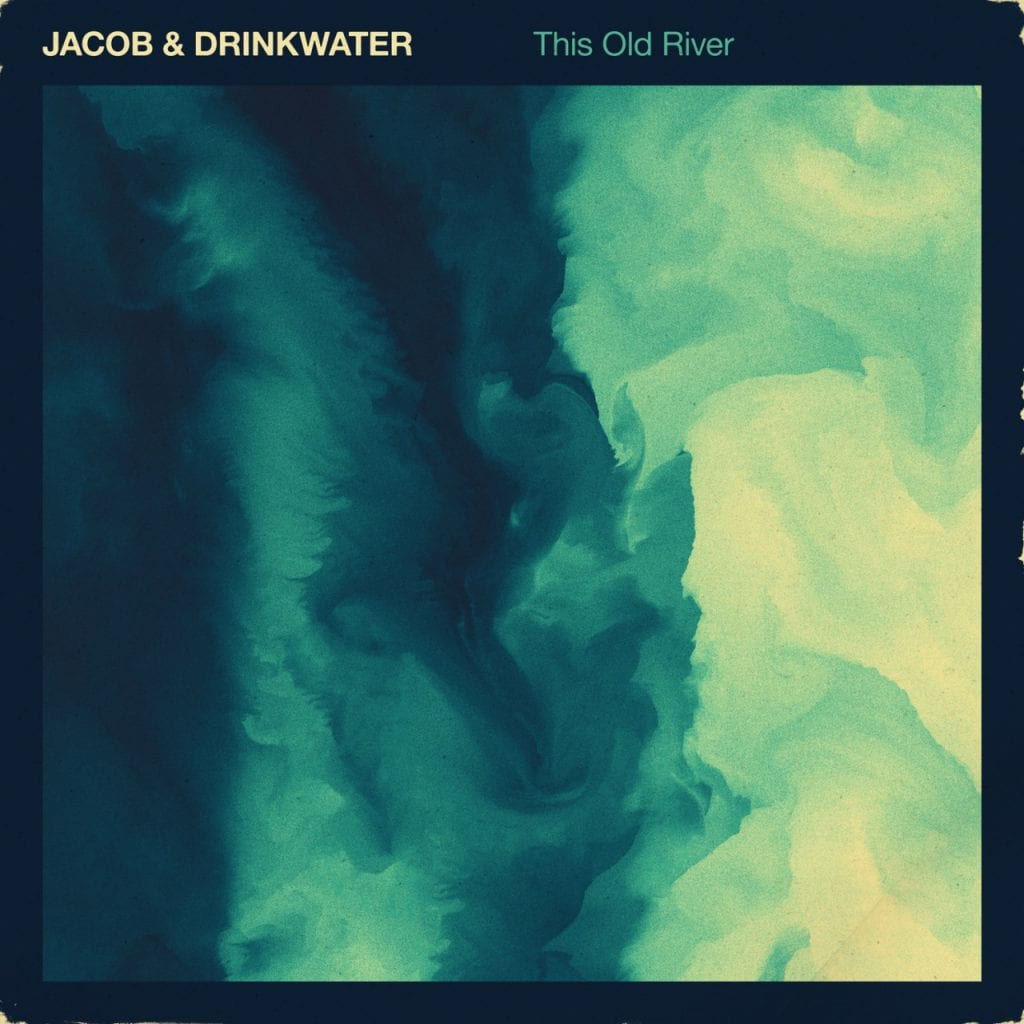 Jacob & Drinkwater This Old River album cover.